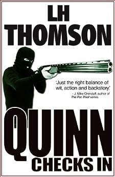 Quinn Checks In: A Gripping Thriller (Liam Quinn Mysteries Book 1) by [Thomson, LH]
