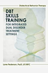 Dialectical Behavior Therapy Skills Training for Integrated Dual Disorder Treatment Settings Paperback