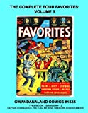 img - for The Complete Four Favorites: Volume 3: Gwandanaland Comics #1535 --- Starring Captain Courageous, The Flag, Mr. Risk, Lightning, Unknown Soldier & more! book / textbook / text book