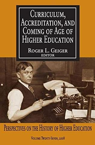 Curriculum, Accreditation, and Coming of Age in Higher Education: Curriculum, Accreditation and Coming of Age of Higher Education: Perspectives on the History of Higher (Coming To America Blu)