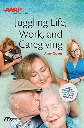 Juggling Life, Work, and Caregiving by Amy Goyer (2015-11-07)