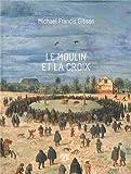 Le Moulin et la Croix, Michael Gibson, 147528912X