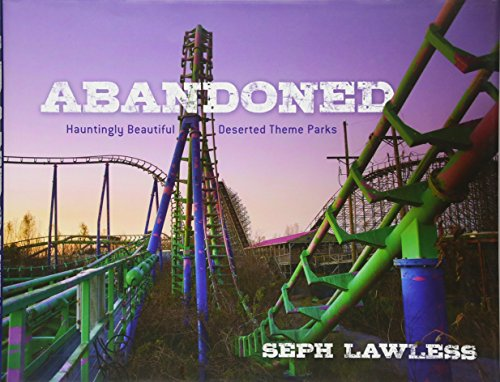 Theme Park - Abandoned: Hauntingly Beautiful Deserted Theme Parks