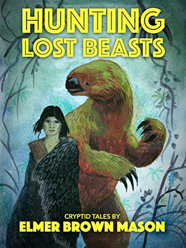 Amazon com: Hunting Lost Beasts: Cryptid Tales eBook: Elmer