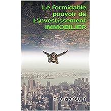 Le formidable pouvoir de L'investissement IMMOBILIER (French Edition)