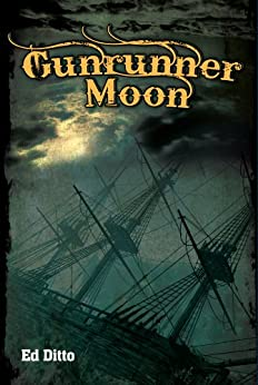 Gunrunner Moon by [Ditto, Ed]