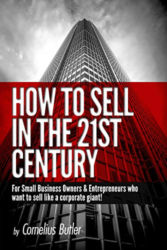 How To Sell In The 21st Century by Cornelius Butler ebook deal