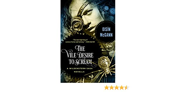 Amazon the vile desire to scream a novella the wildenstern amazon the vile desire to scream a novella the wildenstern saga ebook oisn mcgann kindle store fandeluxe PDF