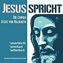Jesus spricht: Die Lehren des Jesus von Nazareth Hörbuch von  div. Gesprochen von: Philipp Schepmann