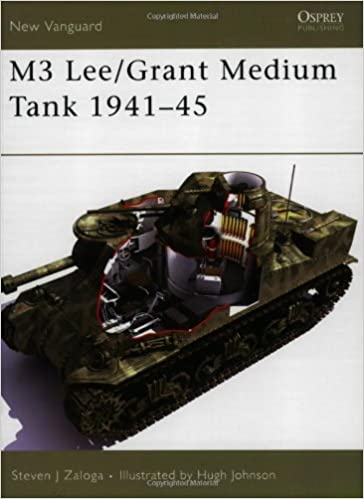 m3 leegrant medium tank 1941 45 new vanguard steven j zaloga hugh johnson 9781841768892 amazoncom books
