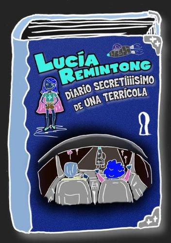 Descargar Libro Lucía Remintong, Diario Secreitísimo De Una Terrícola Mónica Pastor García