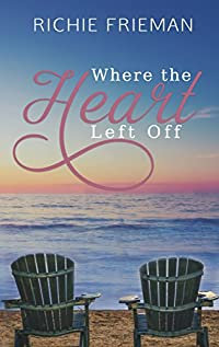 Where The Heart Left Off by Richie Frieman ebook deal