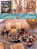 Casting for Crafters, Marie Browning, 1402751931