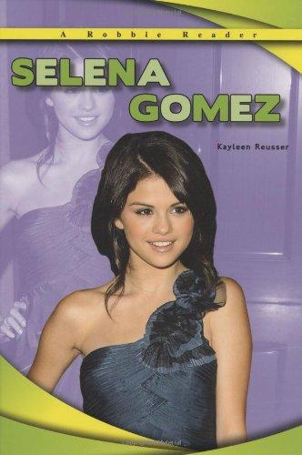 Selena Gomez (A Robbie Reader) (Robbie Reader Contemporary Biographies)