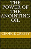 The Power of The Anointing Oil