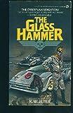 The Glass Hammer, K. W. Jeter, 0451147669