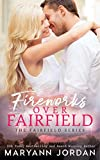 Fireworks Over Fairfield: Small-town Firefighter Romance (The Fairfield Series Book 4)