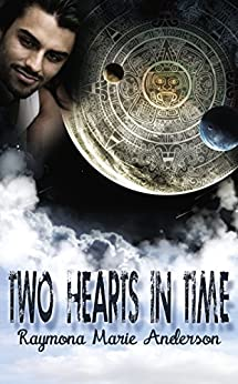 Two Hearts in Time by [Anderson, Raymona Marie]