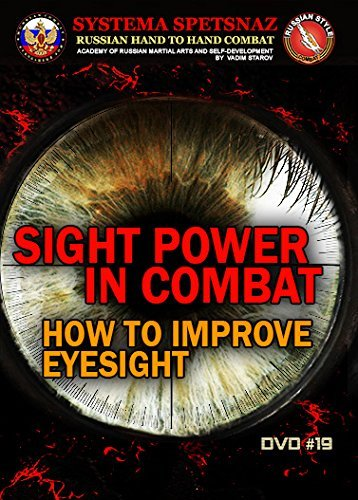 RUSSIAN MARTIAL ARTS DVD #19 BY RUSSIAN SYSTEMA SPETSNAZ - SIGHT POWER IN COMBAT. Martial Arts Instructional Video, Street Self-Defense Training of Russian Hand to Hand Combat. (Best Martial Arts Training Videos)