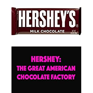 Hershey: Great American Chocolate Factory