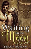 img - for Waiting for the Moon: A lynx shifter romance book / textbook / text book