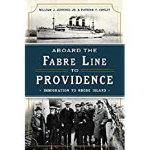 Aboard the Fabre Line to Providence: Immigration to Rhode Island
