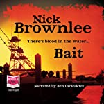 Bait | Nick Brownlee