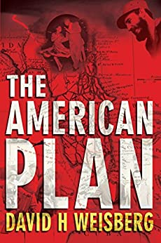 The American Plan by [Weisberg, David H.]