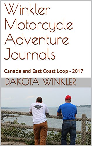 - Winkler Motorcycle Adventure Journals: Canada and East Coast Loop - 2017