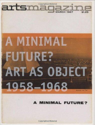 A Minimal Future?: Art As Object 1958--1968