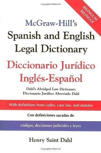 McGraw-Hill's Spanish and English Legal Dictionary: Doccionario Juridico Ingles-Espanol: Diccionario Juridico Ingles-Espanol abridged Edition by Saint Dahl, Henry published by McGraw-Hill Contemporary (2003)