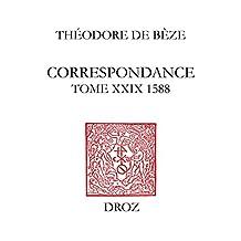 Correspondance. Tome XXIX, 1588 (Travaux d'Humanisme et Renaissance t. 426) (French Edition)
