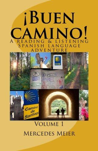 ¡Buen camino!: A reading & listening language adventure in Spanish (Reading books for mastery) (Volume 1) (Spanish Edition) [Mercedes Meier] (Tapa Blanda)