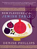 New Flavours of the Jewish Table, Denise Phillips, 0091925355