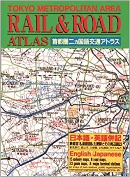 Tokyo Metropolitan Area: English/Japanese: Rail and Road Atlas Eng/Japane Edition by Kondasha International published by Kodansha International Ltd (1993)