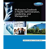 Multi-Sector Casebook in Health Administration, Leadership, and Management