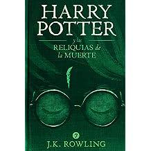 Harry Potter y Las Reliquias de la Muerte (La colección de Harry Potter nº 7) (Spanish Edition)