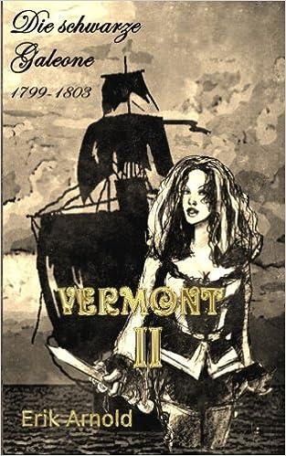 Vermont II: Die schwarze Galeone: Volume 2