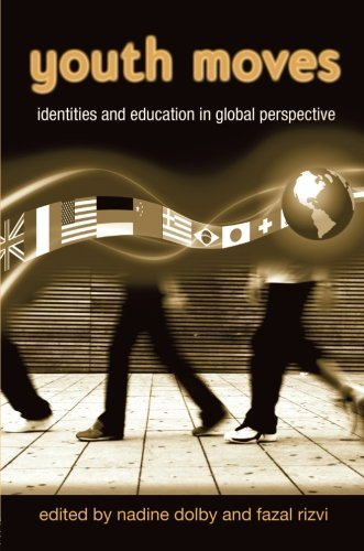 Youth Moves: Identities and Education in Global Perspective (Critical Youth Studies)