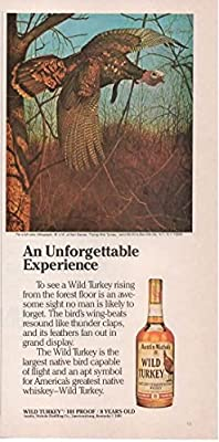 Magazine Print Ad 1982 Wild Turkey Kentucky Straight Bourbon Whiskey, 101 Proof, 8 years old, An Unforgettable Experience'