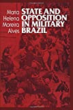 State and Opposition in Military Brazil (Latin American Monographs) offers