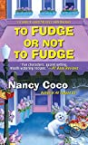 To Fudge or Not to Fudge (A Candy-Coated Mystery with Recipes)
