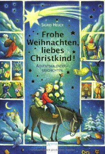 Frohe Weihnachten, liebes Christkind!: Adventskalendergeschichten