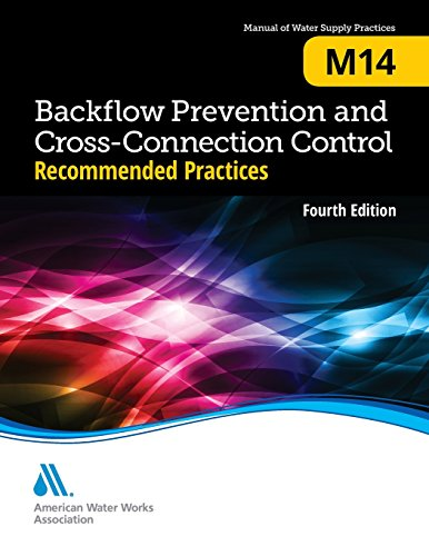 Plumbing Cross Connection - Backflow Prevention and Cross-Connection Control: Recommended Practices (M14): AWWA Manual of Water Supply Practice