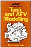 Tank and AFV Modelling, Gerald Scarborough, 0850592038
