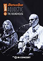 Status Quo: Aqoustic - Live at the Roundhouse
