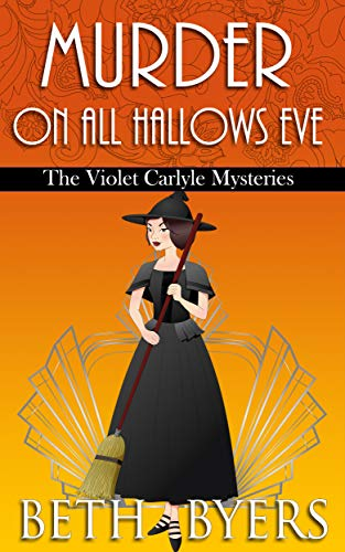 Murder on All Hallows: A Violet Carlyle Historical Mystery (The Violet Carlyle Mysteries Book 15) by [Byers, Beth]