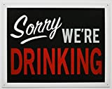 Shell - Sorry We're Drinking Tin Sign 16 x 12.5 in