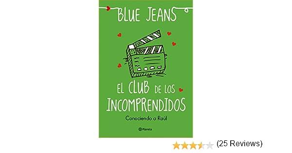 El club de los incomprendidos: Conociendo a Raúl eBook: Jeans, Blue: Amazon.es: Tienda Kindle