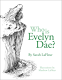 Who Is Evelyn Dae? Volume 1